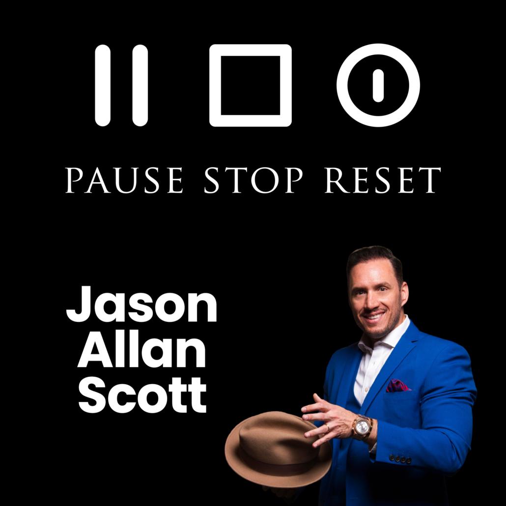 Pause Stop Reset Podcast Jason Allan Scott